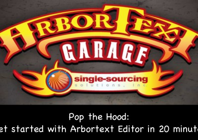 Pop the Hood: Get Started with Arbortext Editor in 20 Minutes (A History Lesson)