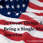 10 Great Things About Being a Single Mom in America