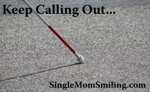 Keep Calling Out - Gospel Blind Man Cane - Single Mom Smiling