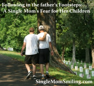 Following father's Footsteps Single Mom's Fear Children 12-28-15
