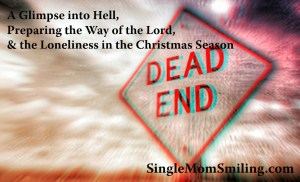 Glimpse Hell, Preparing Way Lord, Christmas Season December 7, 2015