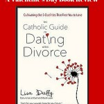 The Catholic Guide to Dating After Divorce by Lisa Duffy – Single Mom Smiling's Review