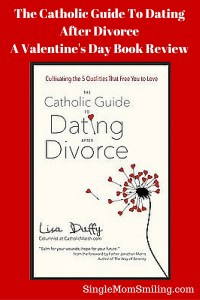 Lisay Duffy's Book - Catholic Guide to Dating After Divorce
