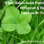 What Makes Saint Patrick Different & How You Can be Too!