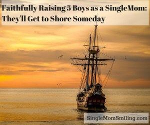 Faithfully raising boys single mom - ship at sunset