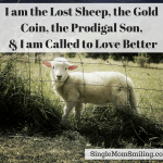 I am the Lost Sheep, the Gold Coin, the Prodigal Son & I am Called to Love Better
