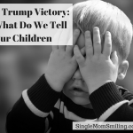 A Trump Victory: 12 Things to Help Our Children