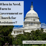 When In Need, Turn to Government or Church for Assistance?