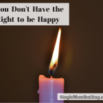 You Don't Have the Right to be Happy, BUT…