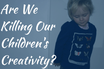Are we killing our children's creativity