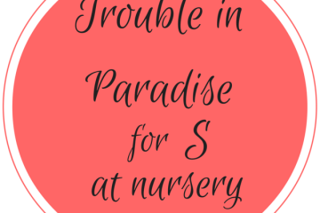 trouble in paradise for S at nursery