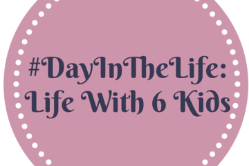 #DayInTheLife Life With 6 Kids