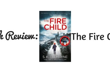 The Fire Child SK Tremayne book review