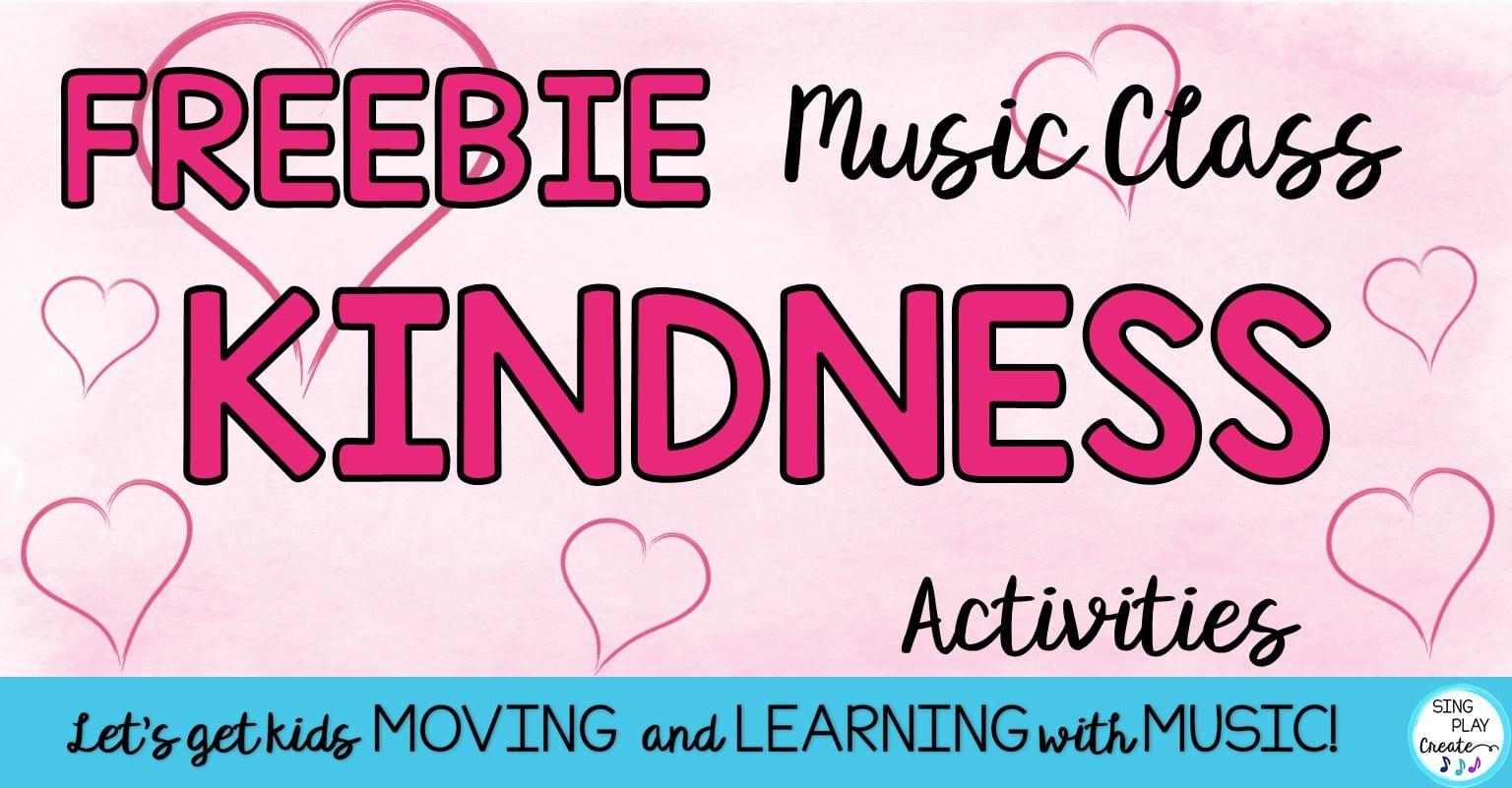 Free Kindness Music Class Activities