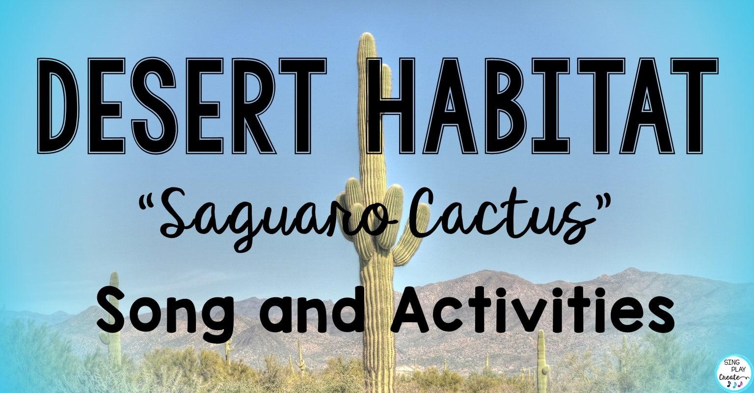 Desert Habitat Educational Song Saguaro Cactus