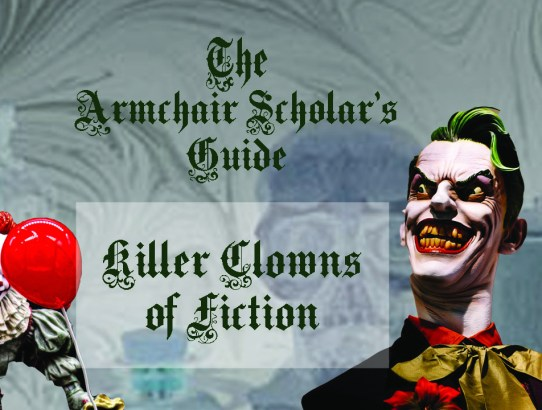 The Armchair Scholar's Guide to Killer Clowns in Fiction