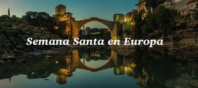 7 destinos low cost nada convencionales para Semana Santa en Europa