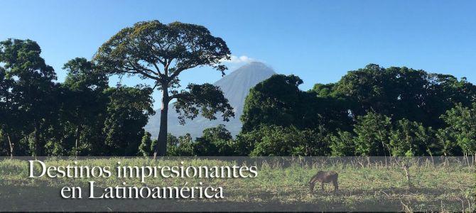 10 destinos impresionantes que tienes que visitar en Latinoamérica