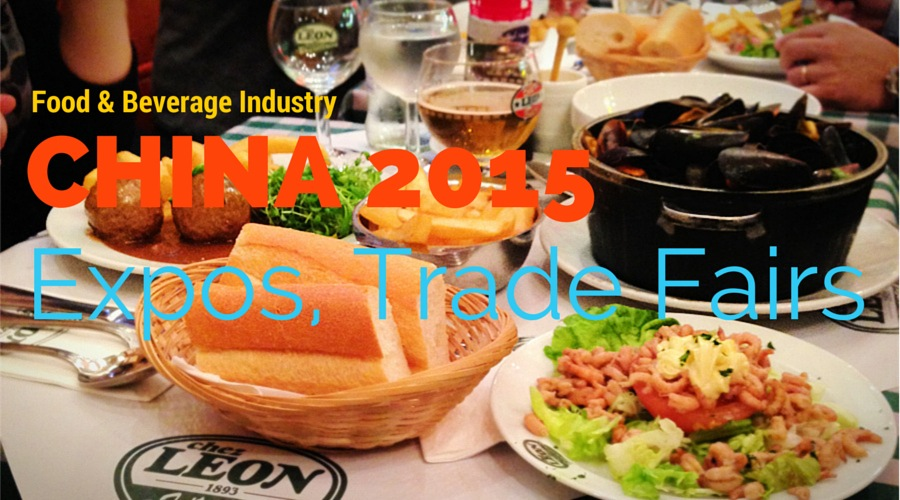 Food & Beverage 2015 China Exhibitions, China expos, China trade fairs, China trade shows and China events for Food & Beverage Industry