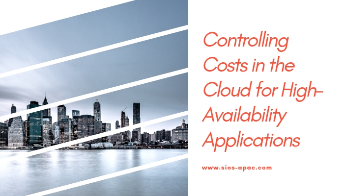 Cost of Cloud for High-Availability Applications - SIOS APAC
