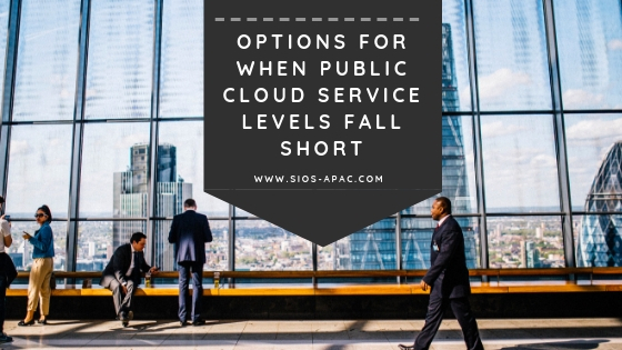 Options for When Public Cloud Service Levels Fall Short
