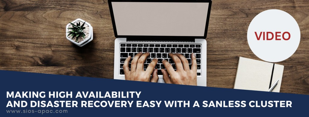 Making High Availability and Disaster Recovery Easy with a SANless Cluster