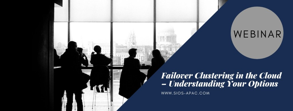 Failover Clustering in the Cloud – Understanding Your Options