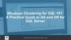 Webinar: Windows Clustering for SQL 101: A Practical Guide to High Availability and Disaster Recovery for SQL Server