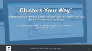 On-Demand Webinar: Understanding Windows Server Cluster Quorum OptionsFor SQL Server Clustering in the Cloud
