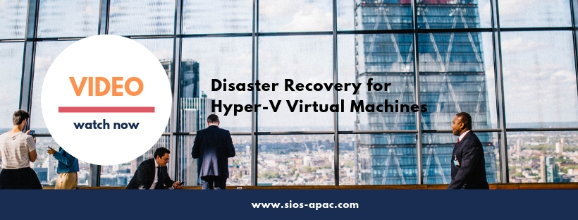 SIOS Video Disaster Recovery fo Hyper-V Virtual Machines