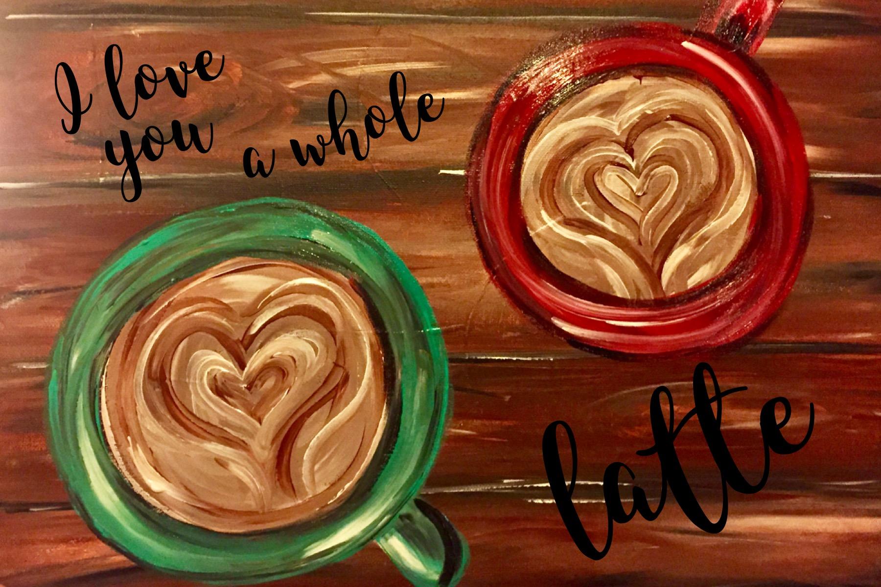 I love you a whole latte