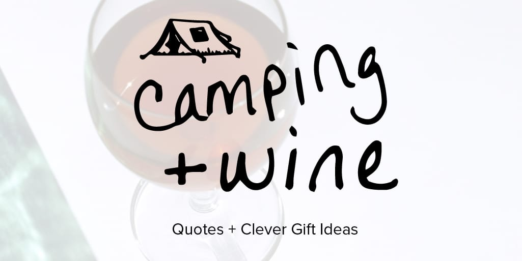 Wine camping quotes and gift ideas sip bite go recipes wedding wine camping quotes and gift ideas negle Choice Image