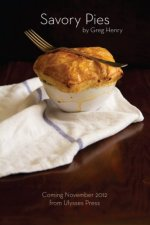 Savory Pies, by Greg Henry - new cookbook out November 2012