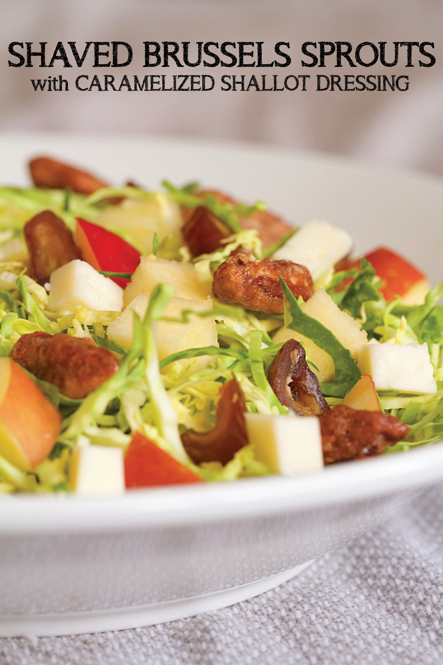 Brussels Sprouts Salad with Apples and Caramelized Shallot Dressing