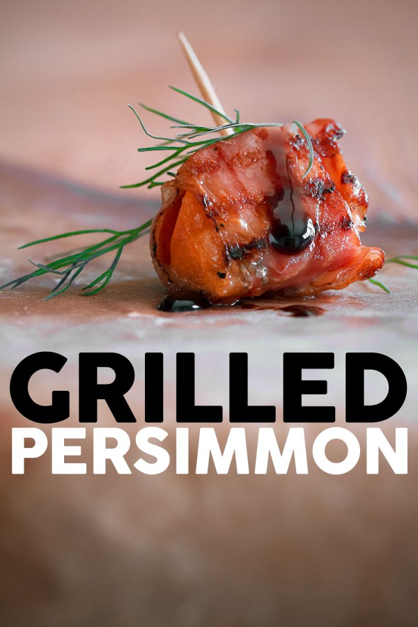 Speck-Wrapped Grilled Persimmon