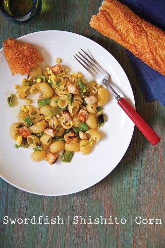 Swordfish Pasta with Shishitos and Corn