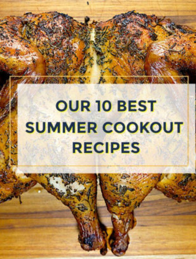 10 BEST SUMMER COOKOUT RECIPES