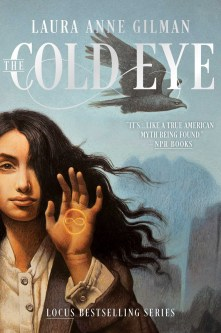 The Cold Eye, Laura Anne Gilman