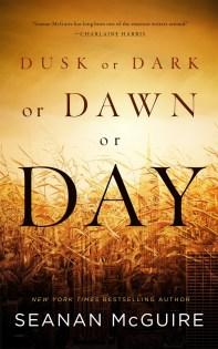 Dusk or Dark or Dawn or Day, Seanan McGuire