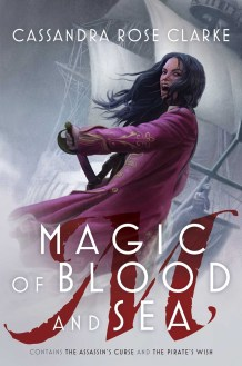 Magic of Blood and Sea, Cassandra Rose Clarke