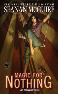 Magic for Nothing, Seanan McGuire