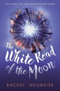 The White Road of the Moon, Rachel Neumeier