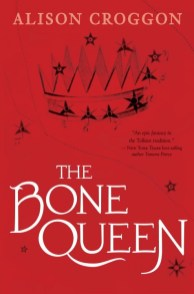 The Bone Queen Alison Croggon