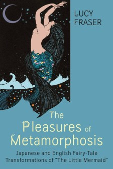 The Pleasures of Metamorphosis Lucy Fraser