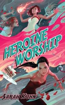 Heroine Worship Sarah Kuhn