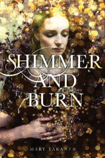 Shimmer and Burn Mary Taranta