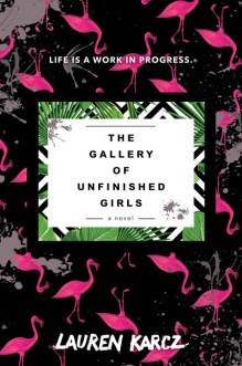 The Gallery of Unfinished Girls Lauren Karcz