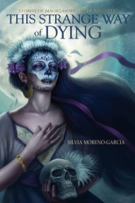 This Strange Way of Dying - Silvia Moreno-Garcia