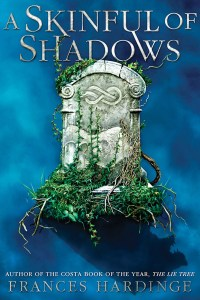 A Skinful of Shadows Frances Hardinge