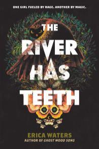 The River Has Teeth Erica Waters
